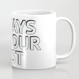 ALWAYS DO YOUR BEST - Motivational Words Coffee Mug