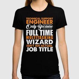 Technical Support Engineer Not A Job Title T-shirt
