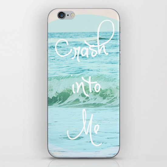 Crash into Me iPhone & iPod Skin