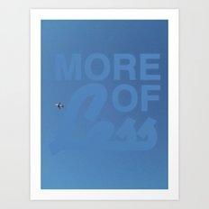 More Of Less Art Print