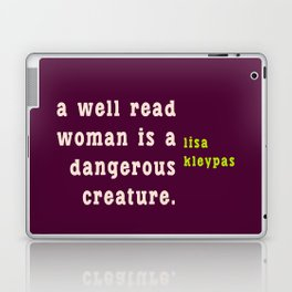 A well read woman is a dangerous creature Laptop & iPad Skin