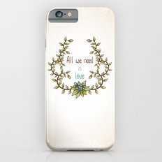 All we need is Love Slim Case iPhone 6s