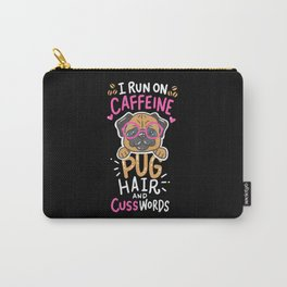 Funny Pug Dog Coffee Lover - I run on caffeine, pug hair and cuss words Carry-All Pouch