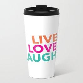 LIVE LOVE  LAUGH! by TolumiDE Metal Travel Mug