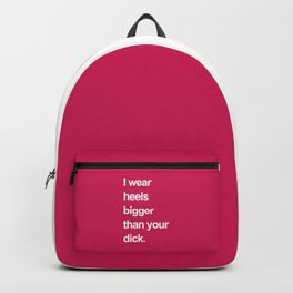 I Wear Heels Funny Quote Backpack