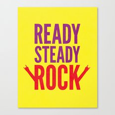 Ready Steady Rock. Canvas Print