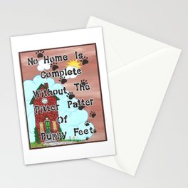 No Home Is Complete Without The Pitter Patter Of Puppy Feet, Art Print Stationery Cards
