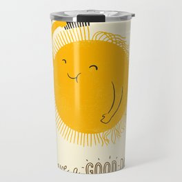 Have a good day Travel Mug