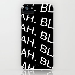 "Monochrome ""Blah"" Print iPhone Case"