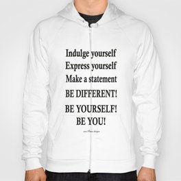 Express yourself! Hoody