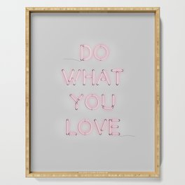 Do what you love, Neon Sign Serving Tray