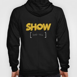 Show Don't Tell Hoody