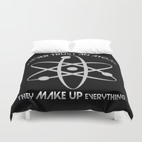 bazinga Duvet Covers featuring Never trust an atom.They MAKE UP everything. by Augustinet