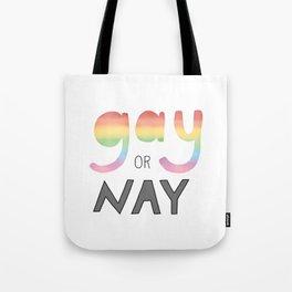 Gay or Nay Tote Bag