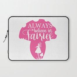 Always Believe in Fairies Laptop Sleeve