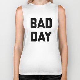 bad day Biker Tank