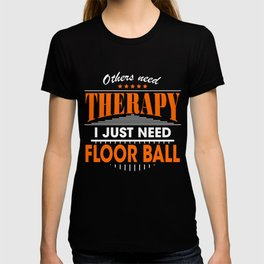 floor ball is my therapy T-shirt
