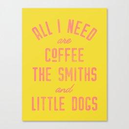All I Need Canvas Print