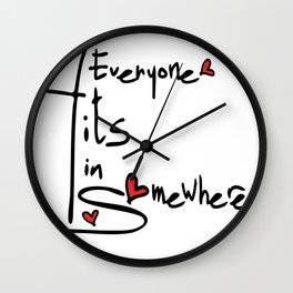 Everyone fits in somewhere Wall Clock