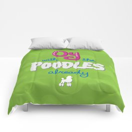 Oy with the poodles already! Comforters