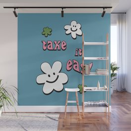 Take it Easy Inspirational Flower Message Design III Wall Mural