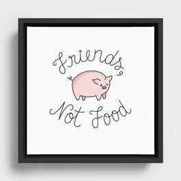 Friends, Not Food Framed Canvas