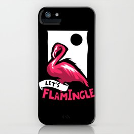 Let's flamingle Shirt funny flamingo gift iPhone Case