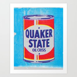 Quaker State Oil Crisis  Art Print