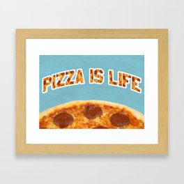 Pizza is Love Pizza is Life Framed Art Print