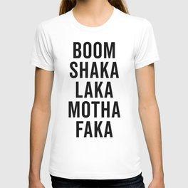 Boom Shaka Laka Funny Quote T-shirt