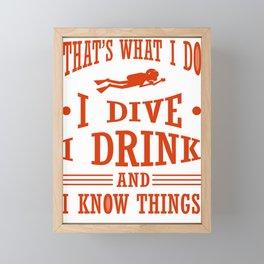Scuba Diver I Dive I Drink I Know Things Scuba Diving Framed Mini Art Print