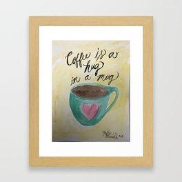Coffee is a hug in a mug Framed Art Print