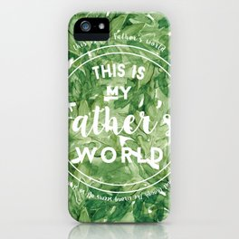 This is My Father's World iPhone Case