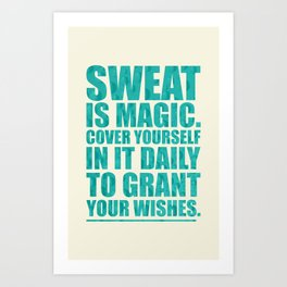 Lab No. 4 - Sweat Is Magic Cover Yourself In It Daily Gym Inspirational Quotes Poster Art Print