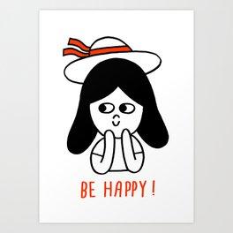 Be happy ! Art Print