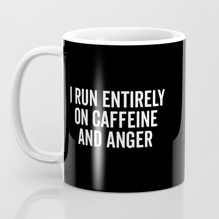 Caffeine And Anger Funny Quote Coffee Mug
