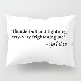 Galileo Quote Thunderbolt and Lightning black text Pillow Sham
