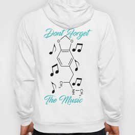 Dont Forget the Music Hoody