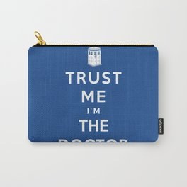 Trust Me I`m The Doctor Carry-All Pouch