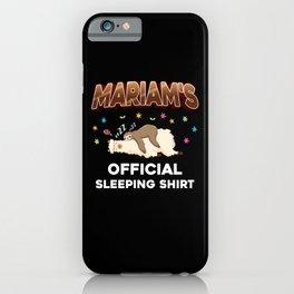 Mariam Name Gift Sleeping Shirt Sleep Napping iPhone Case