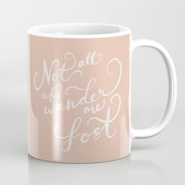 Not All Who Wander Are Lost Travel Quote Peach Calligraphy Coffee Mug