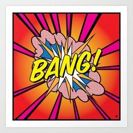 Bang 2 Art Print
