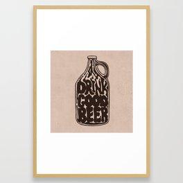 Drink Good Beer Framed Art Print
