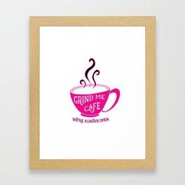 Grind Me Cafe Framed Art Print