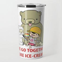 We Go Together Like Ice-Cream Travel Mug