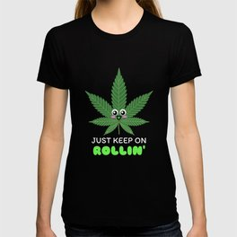 Just Keep On Rollin' Cute Weed Pun T-shirt
