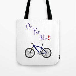 On Yer Bike Tote Bag