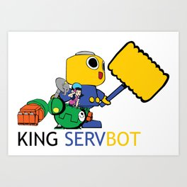 KING SERVBOT Art Print