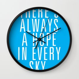 There's Always A Hope In Every Sky Wall Clock