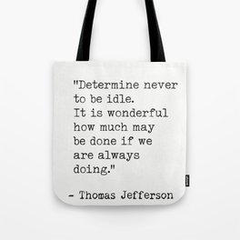 Thomas Jefferson quote 3 Tote Bag